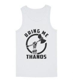 Bring Me Thanos Thor's ax Tank Tops