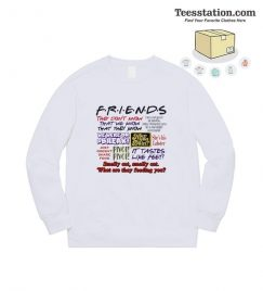 Friends TV Show All Quotes Sweatshirt