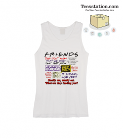 Friends TV Show All Quotes Tank Tops