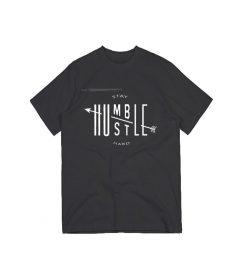 Stay Humble Hustle Tshirt