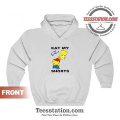 Get It Now The Simpsons Eat My Shorts Unisex Hoodies