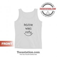 Positive Vibes Only Tank Tops Cheap Trendy Unisex