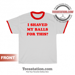 Birds Of Prey Renee Montoya I Shaved My Balls For This Ringer T-shirt