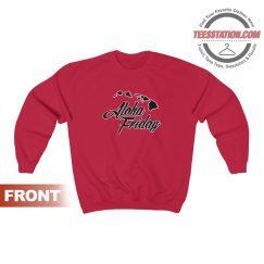 Aloha Friday Hawaii Hawaiian Sweatshirt