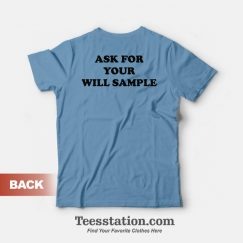 Orgasm Donor Ask For You Will Sample T-Shirt