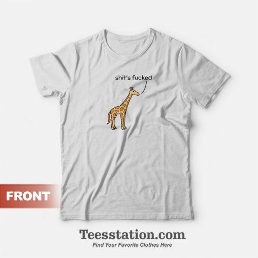 Shit's Fucked Giraffe T-Shirt
