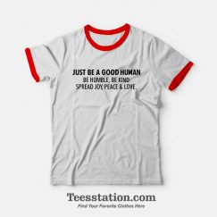 Jamel AKA Jamal Just Be A Good Human Ringer T-Shirt