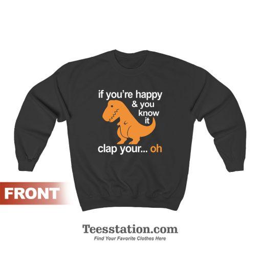 T Rex Clap Your Hands Sweatshirt