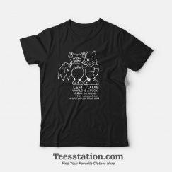 BORN TO DIE WORLD IS A FUCK DEAD COPS Bat & Winnie The Pooh T-Shirt
