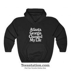 Atlanta Georgia Changed My Life Hoodie